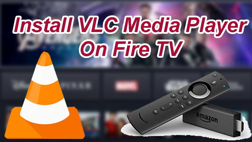 install VLC media player on Fire TV STICK