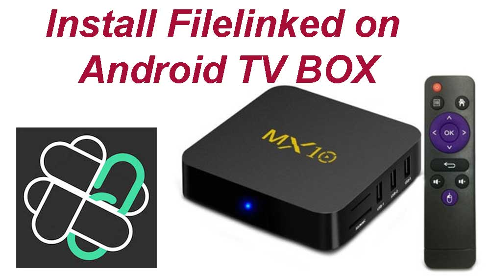 install filelinked on Android TV BOX