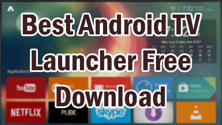 Best Android TV launcher
